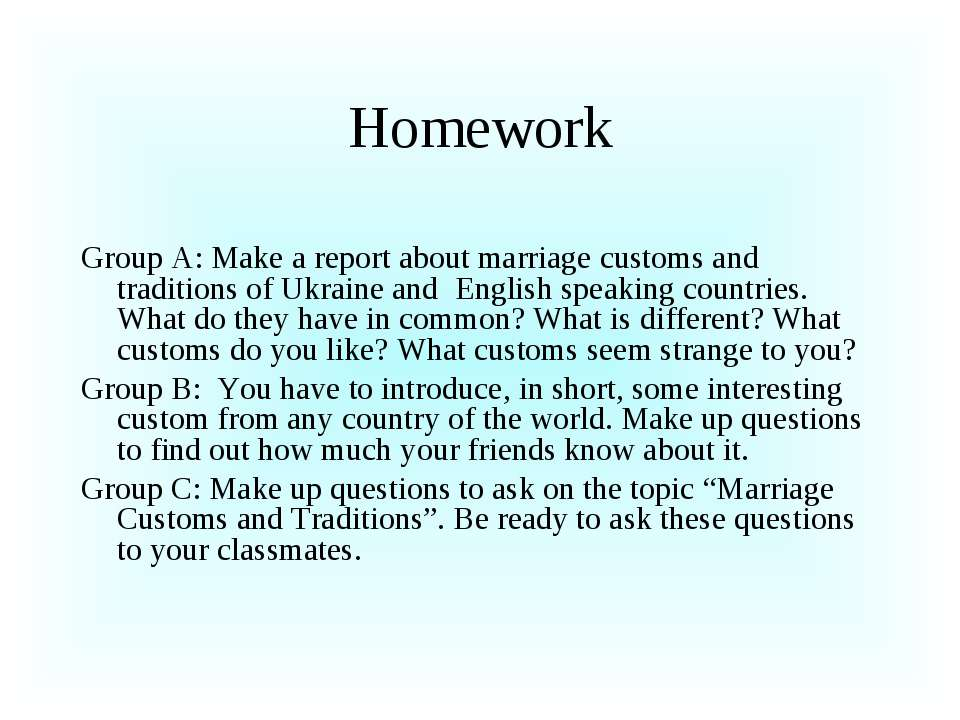 Homework Group A: Make a report about marriage customs and traditions of Ukra...