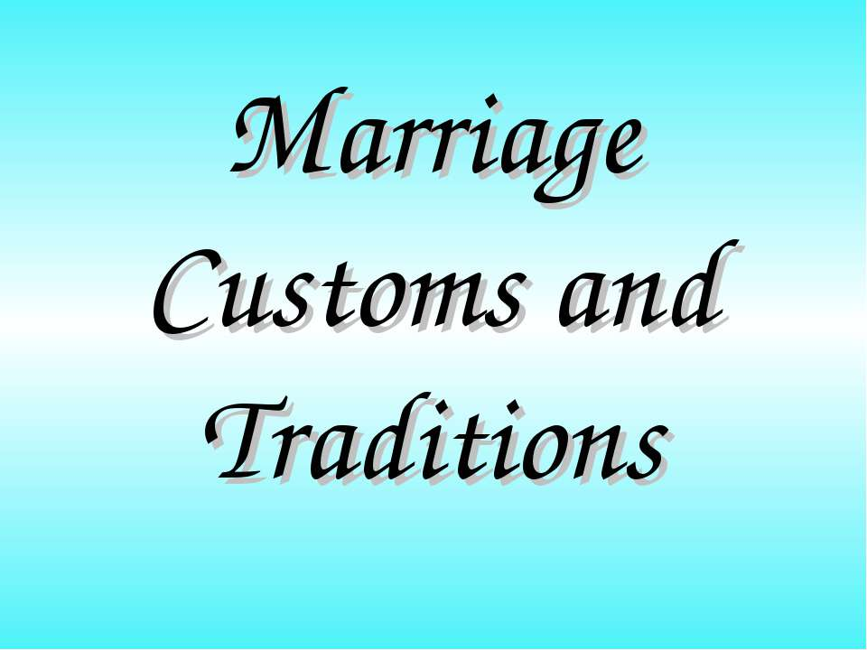 Marriage Customs and Traditions