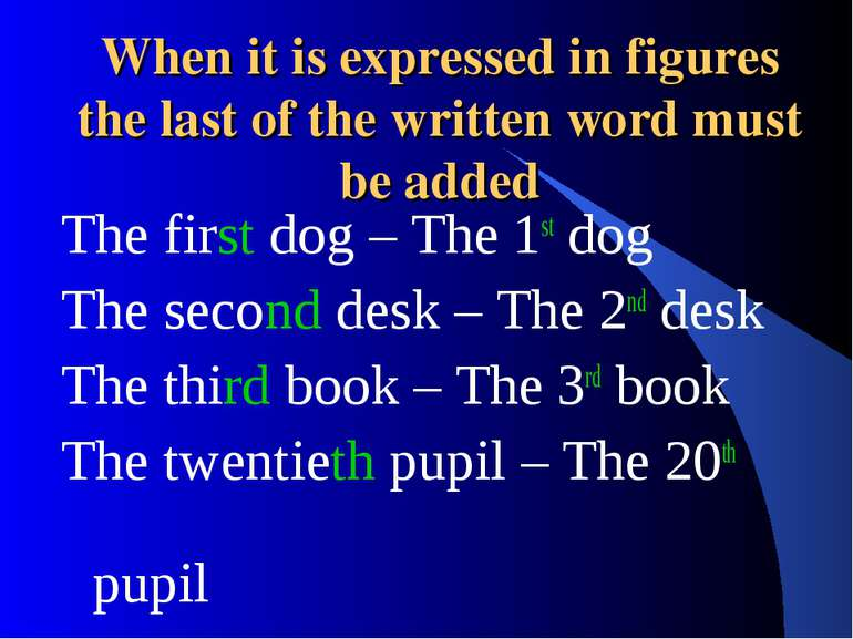 When it is expressed in figures the last of the written word must be added Th...