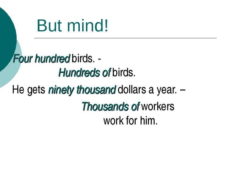 But mind! Four hundred birds. - Hundreds of birds. He gets ninety thousand do...