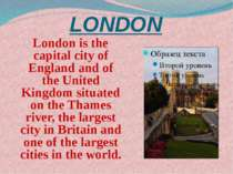 LONDON London is the capital city of England and of the United Kingdom situat...