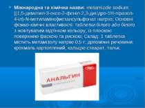 Міжнародна та хімічна назви:metamizole sodium; [(1,5-диметил-3-оксо-2-феніл-...