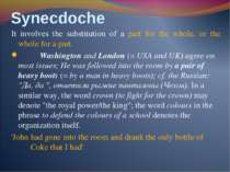 Synecdoche It involves the substitution of a part for the whole, or the whole...