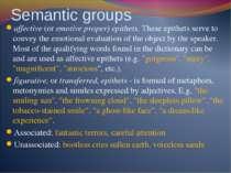 Semantic groups affective (or emotive proper) epithets. These epithets serve ...