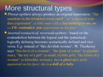 More structural types Phrase-epithets always produce an original impression :...