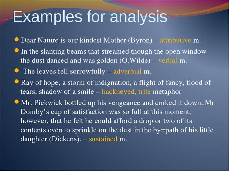 Examples for analysis Dear Nature is our kindest Mother (Byron) – attributive...