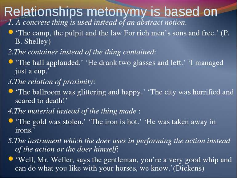 Relationships metonymy is based on 1. A concrete thing is used instead of an ...
