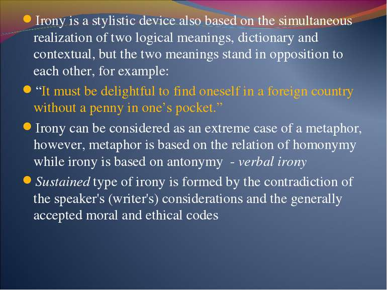 Irony is a stylistic device also based on the simultaneous realization of two...