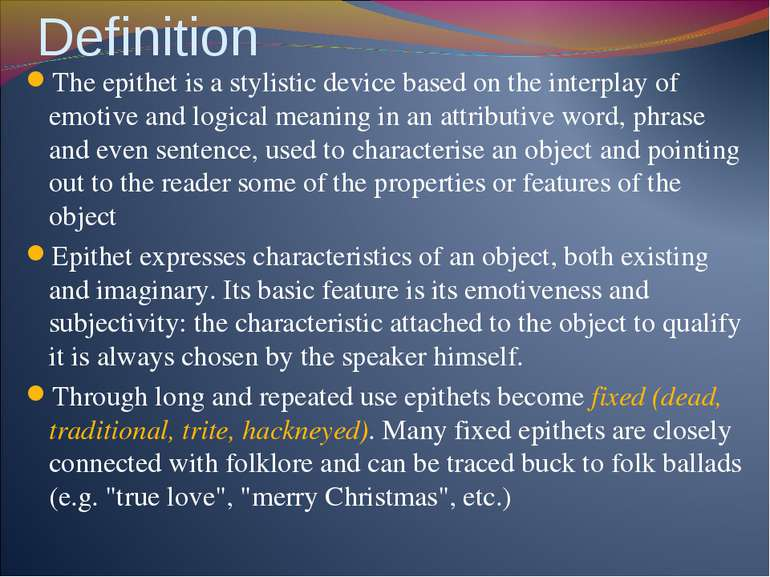 Definition The epithet is a stylistic device based on the interplay of emotiv...