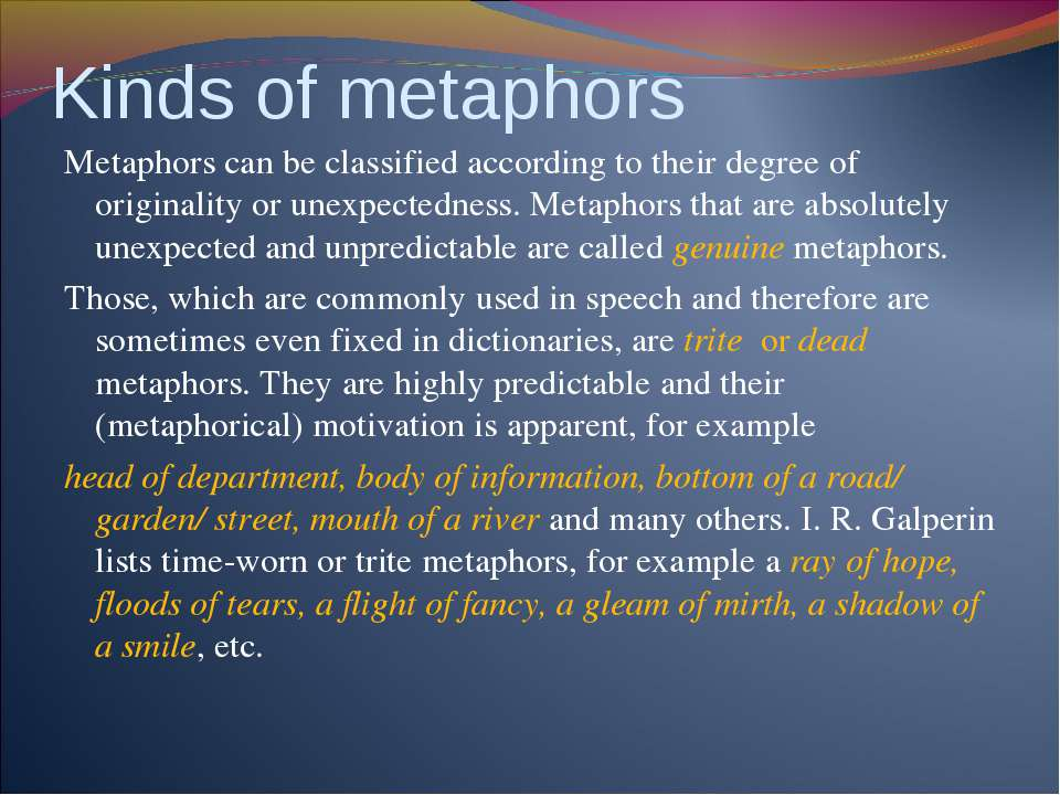 Kinds of metaphors Metaphors can be classified according to their degree of o...