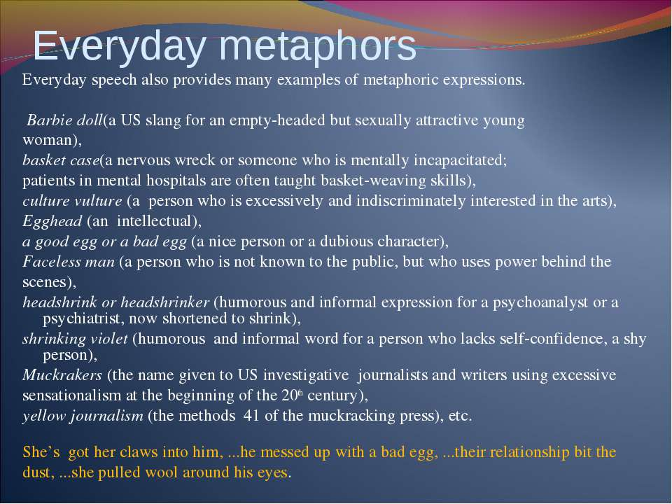 Everyday metaphors Everyday speech also provides many examples of metaphoric ...