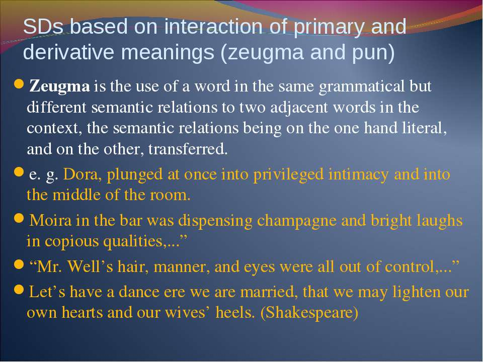 SDs based on interaction of primary and derivative meanings (zeugma and pun) ...