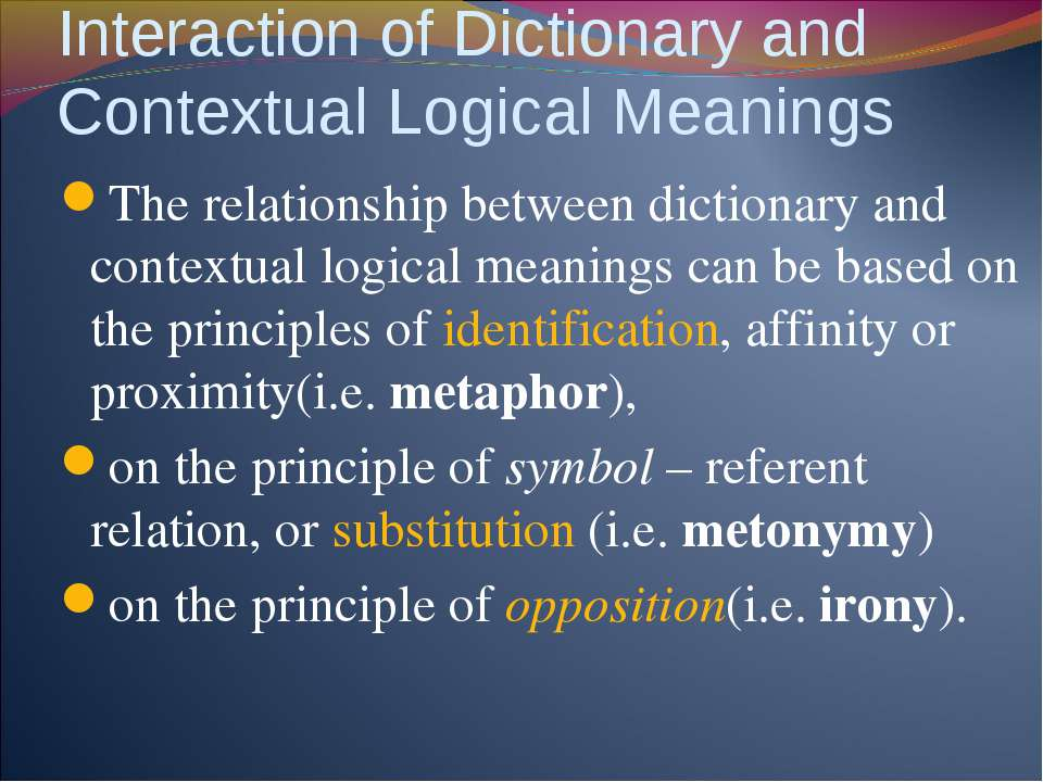 Interaction of Dictionary and Contextual Logical Meanings The relationship be...