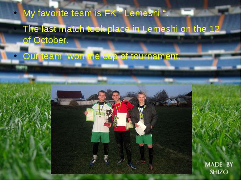 """My favorite team is FK """" Lemeshi """". The last match took place in Lemeshi on t..."""