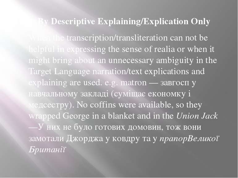 3. By Descriptive Explaining/Explication Only When the transcription/translit...
