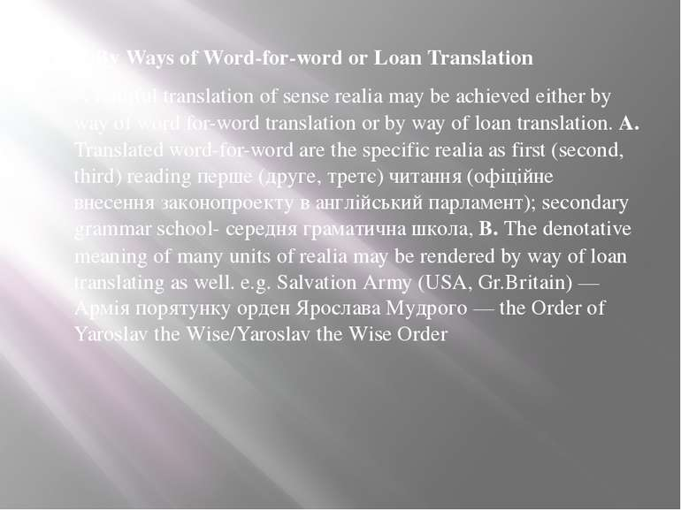 5. By Ways of Word-for-word or Loan Translation A faithful translation of sen...