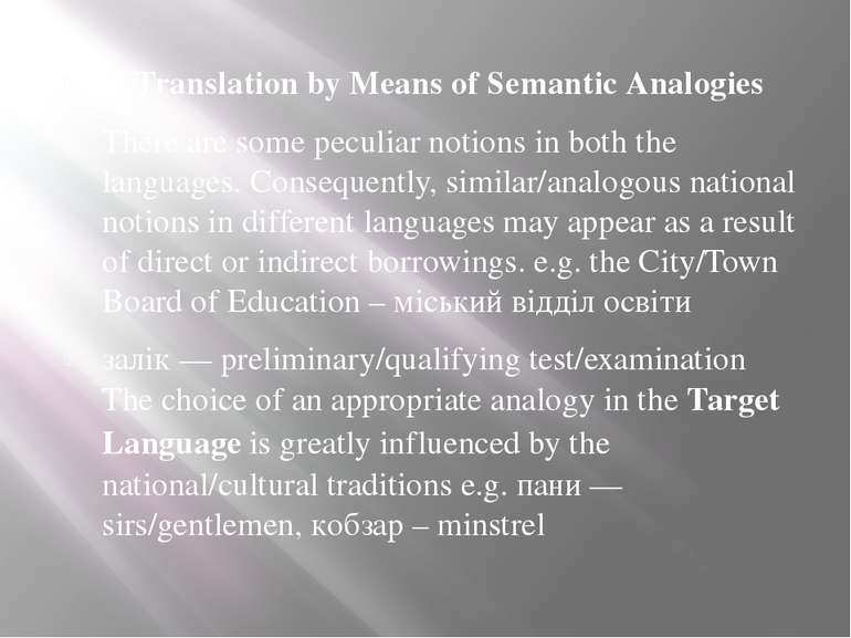 6. Translation by Means of Semantic Analogies There are some peculiar notions...