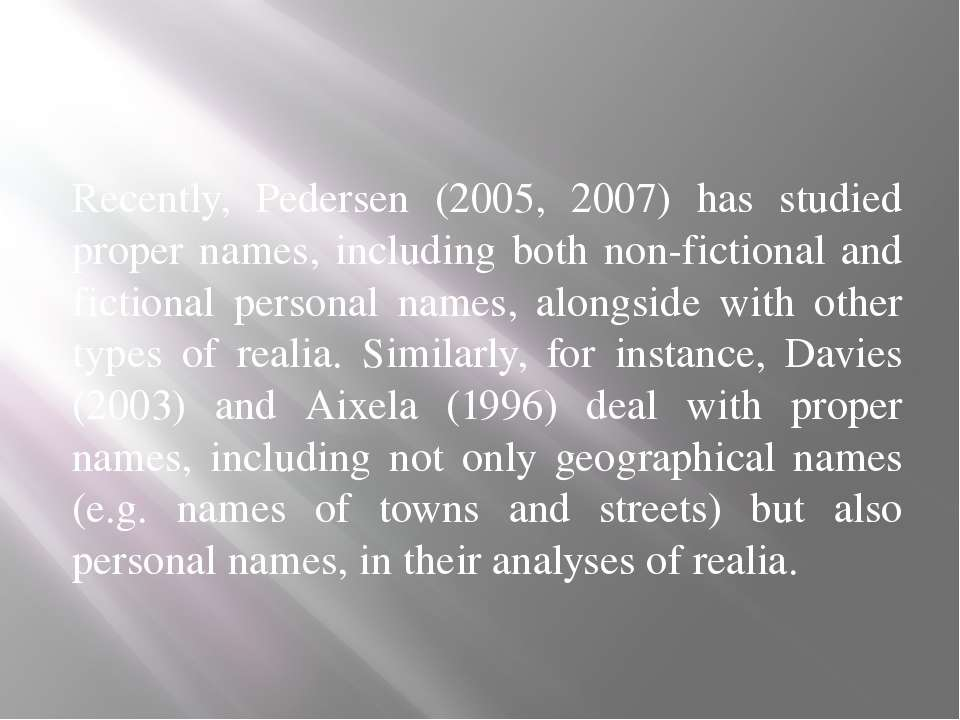 Recently, Pedersen (2005, 2007) has studied proper names, including both non-...