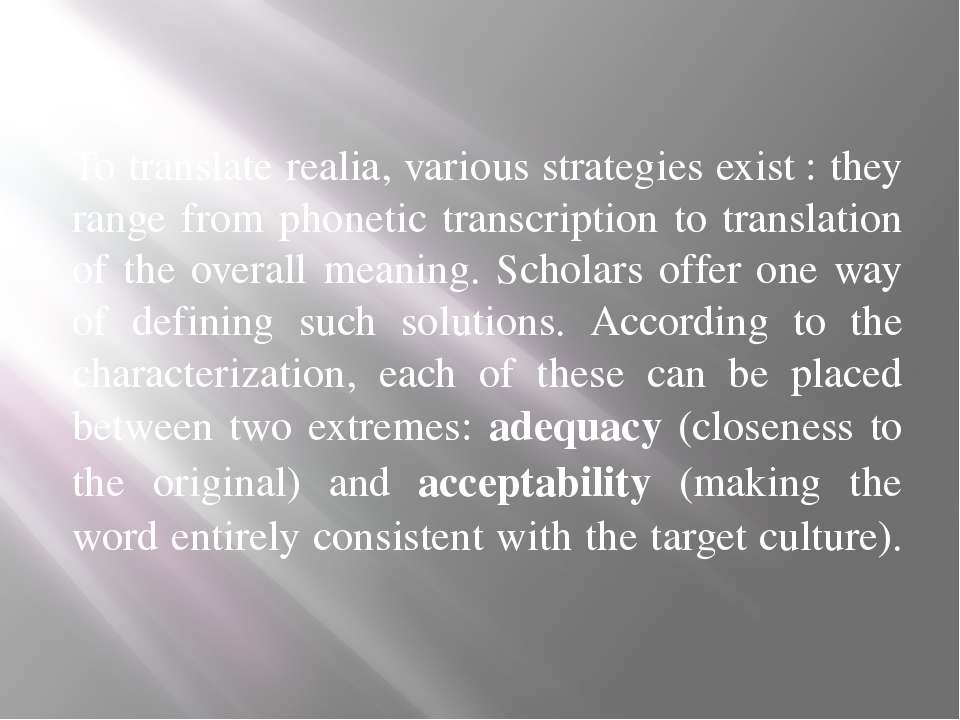 To translate realia, various strategies exist : they range from phonetic tran...