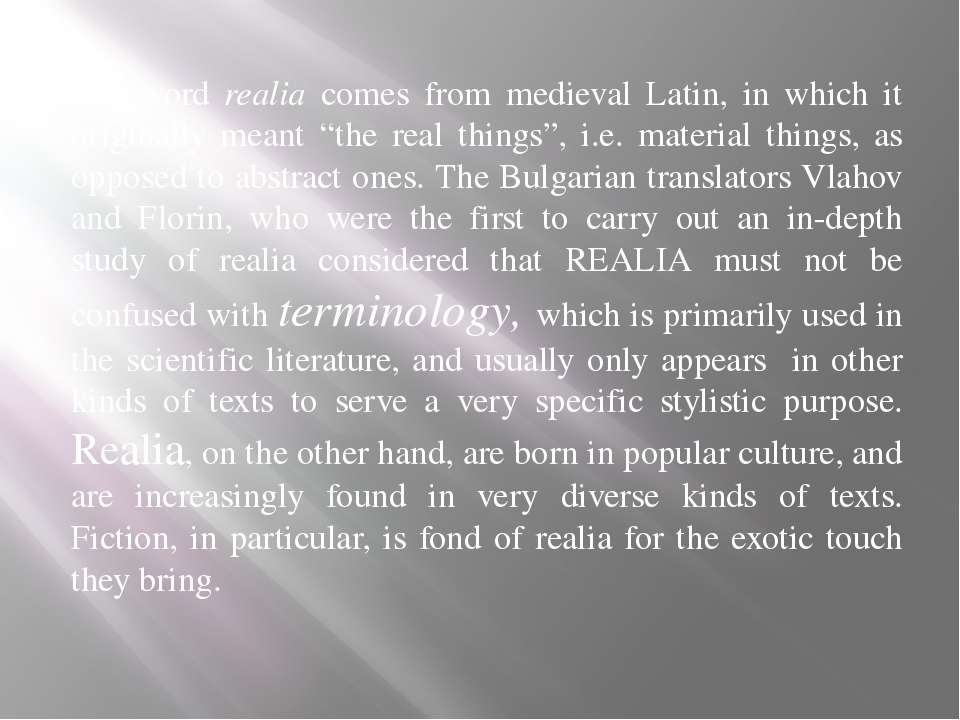 "The word realia comes from medieval Latin, in which it originally meant ""the ..."