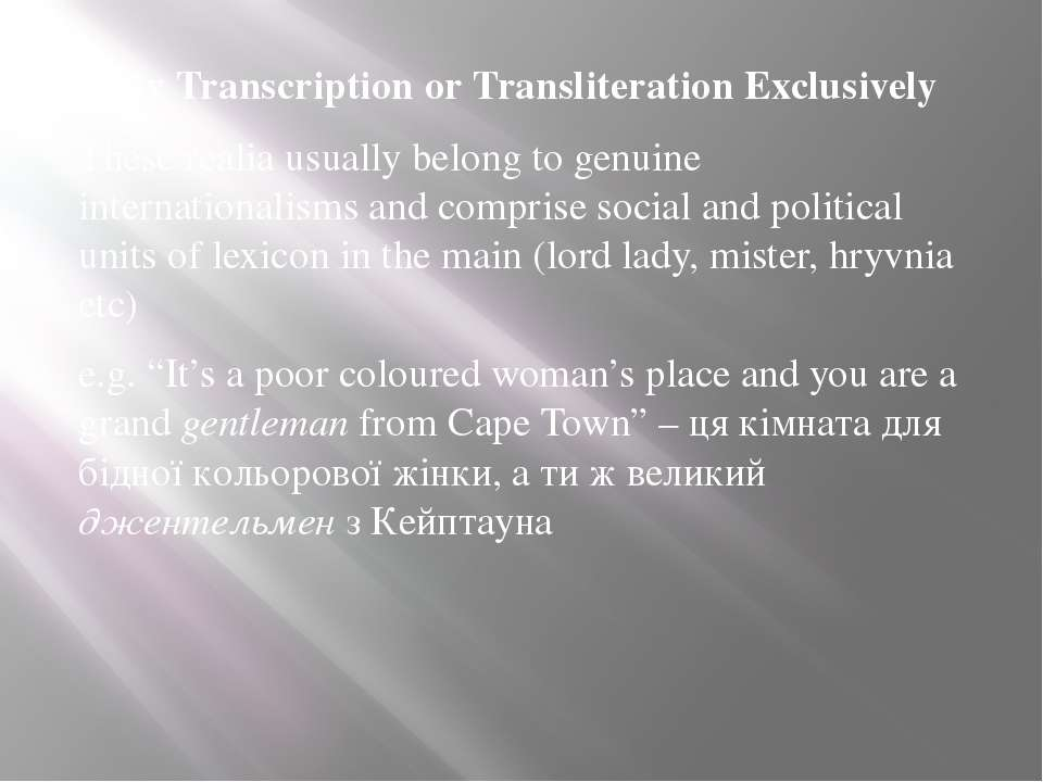 1. By Transcription or Transliteration Exclusively These realia usually belon...
