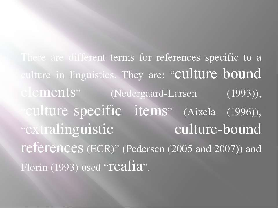 There are different terms for references specific to a culture in linguistics...