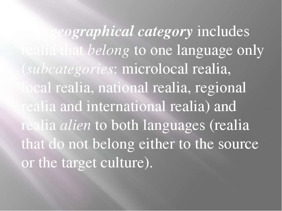 The geographical category includes realia that belong to one language only (s...