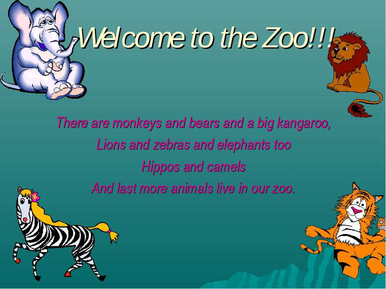 Welcome to the Zoo!!! There are monkeys and bears and a big kangaroo, Lions a...
