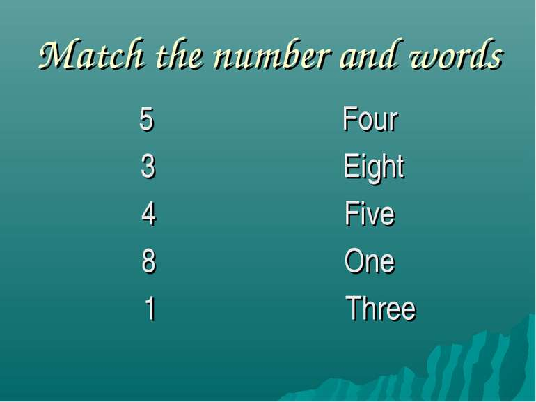 Match the number and words 5 Four 3 Eight 4 Five 8 One 1 Three