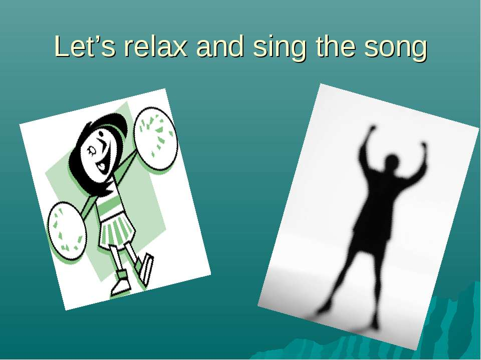 Let's relax and sing the song