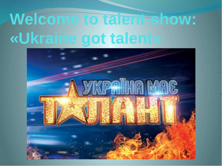 Welcome to talent-show: «Ukraine got talent»