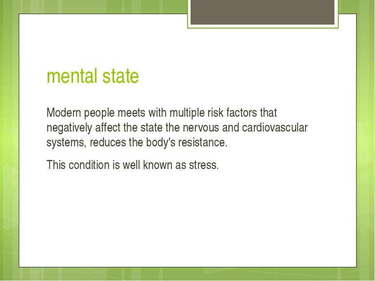 mental state Modern people meets with multiple risk factors that negatively a...