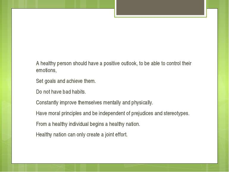 A healthy person should have a positive outlook, to be able to control their ...