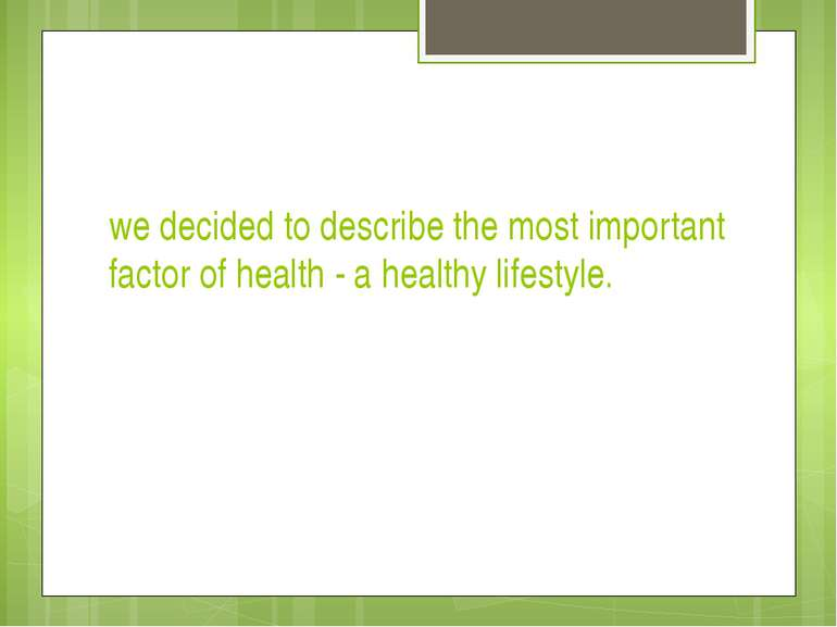 we decided to describe the most important factor of health - a healthy lifest...