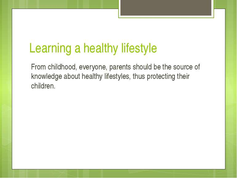 Learning a healthy lifestyle From childhood, everyone, parents should be the ...