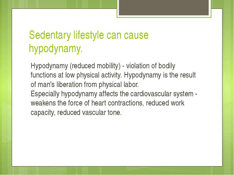 Sedentary lifestyle can cause hypodynamy. Hypodynamy (reduced mobility) - vio...
