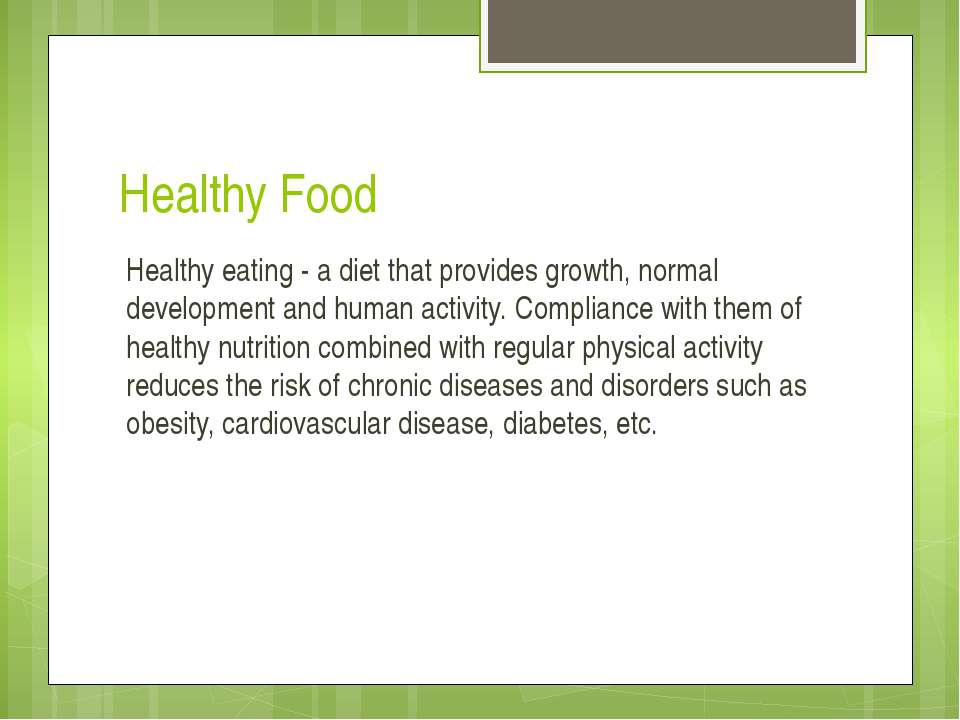 Healthy Food Healthy eating - a diet that provides growth, normal development...