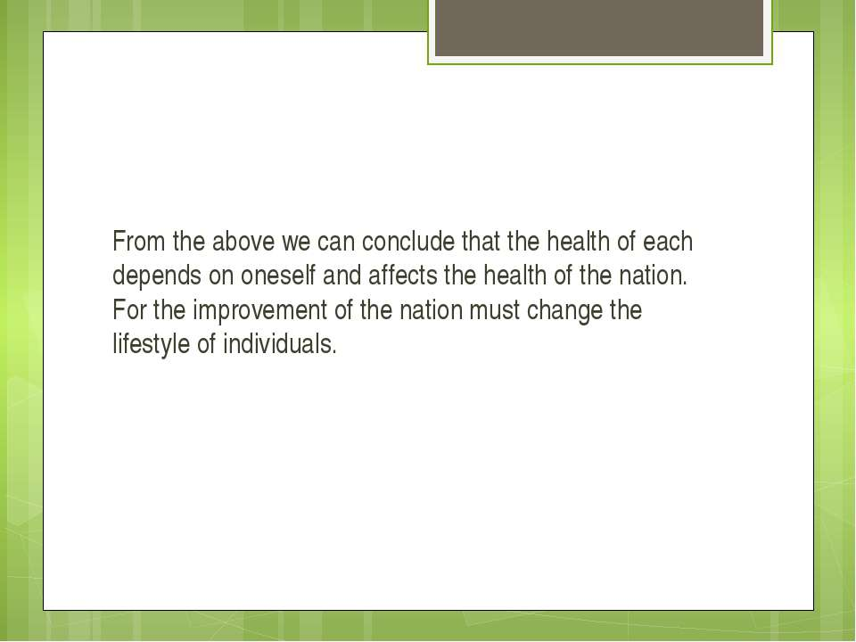 From the above we can conclude that the health of each depends on oneself and...