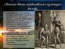 Світські свята середньовіччя і культурні впливи Середньовіччя— це не тільки ...