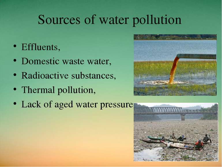 Sources of water pollution Effluents, Domestic waste water, Radioactive subst...