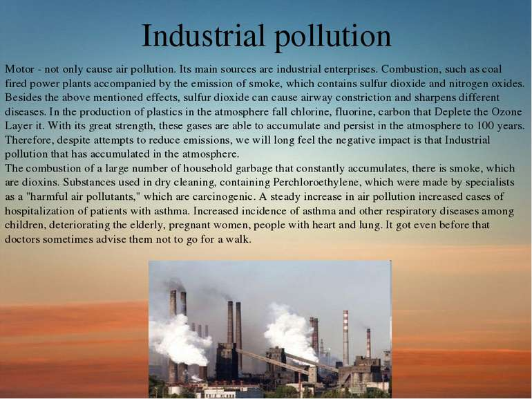 Industrial pollution Motor - not only cause air pollution. Its main sources a...