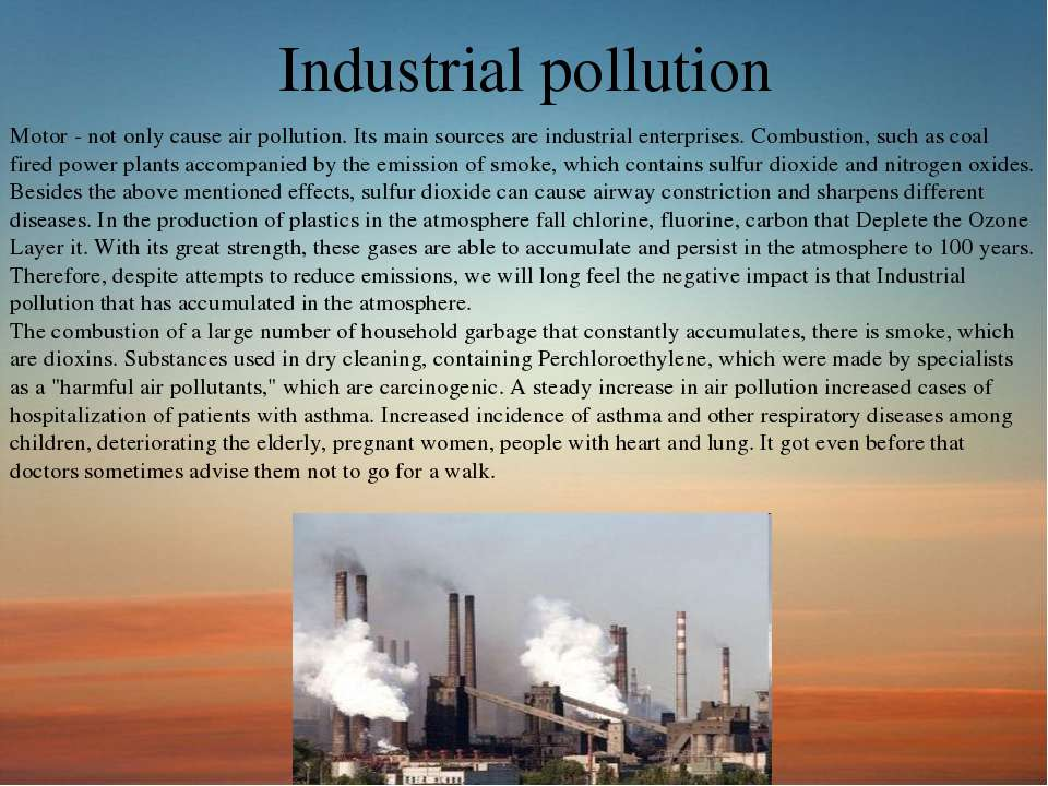 the various causes of air pollution today Causes of water pollution 1) water and/or air is polluted to the current condition of water pollution 3) many of today's fertilizers and.