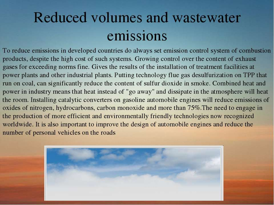 Reduced volumes and wastewater emissions To reduce emissions in developed cou...