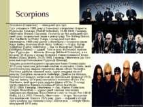 Scorpions Scorpions (Скорпіонс) — німецький рок-гурт. Гурт утворився 1965 рок...