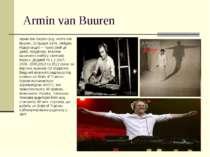 Armin van Buuren Армін ван Бюрен (нід. Armin van Buuren, 25 грудня 1976, Лейд...