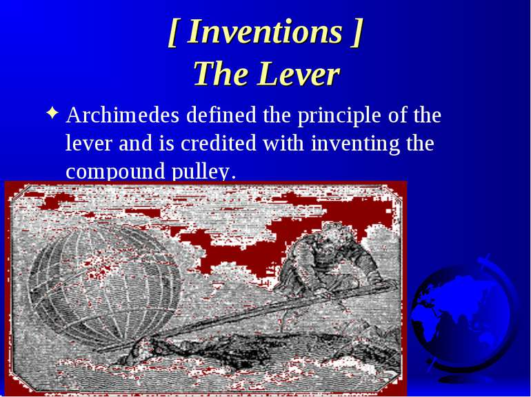 [ Inventions ] The Lever Archimedes defined the principle of the lever and is...