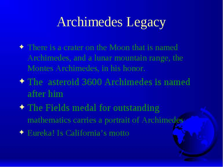 Archimedes Legacy There is a crater on the Moon that is named Archimedes, and...