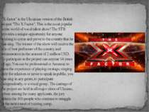 """X-factor"" is the Ukrainian version of the British project ""The X Factor"". Th..."