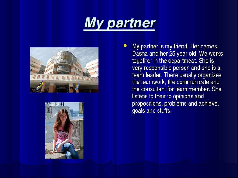 My partner My partner is my friend. Her names Dasha and her 25 year old. We w...