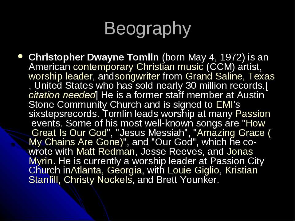 Beography Christopher Dwayne Tomlin (born May 4, 1972) is an American contemp...